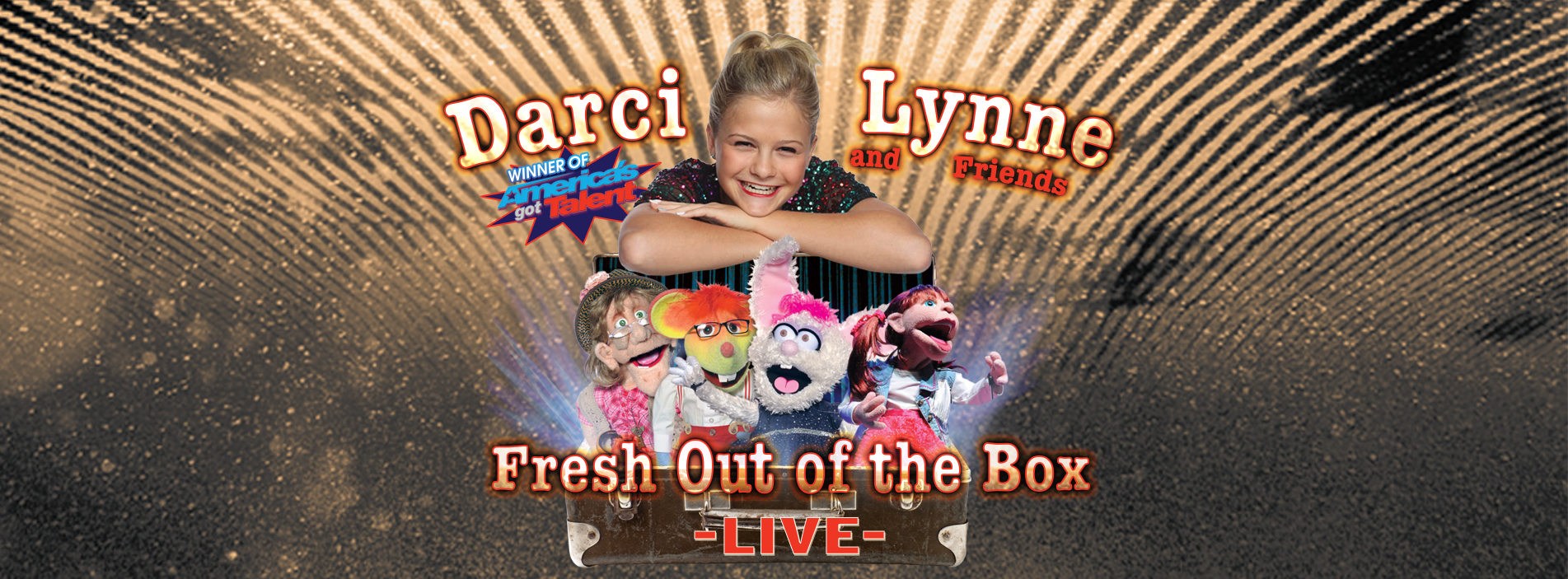 Darci Lynne & Friends - Fresh Out of the Box Tour