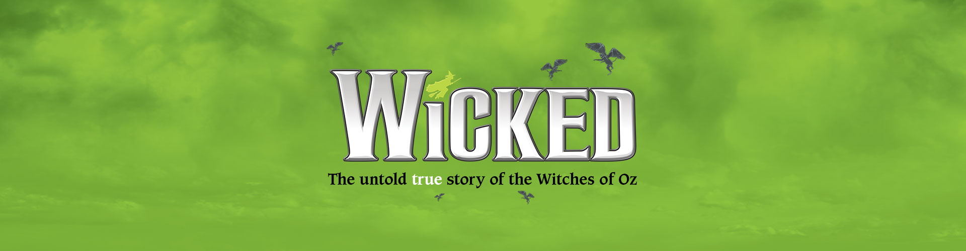 Wicked - Cancelled
