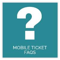 Mobile Ticket FAQs
