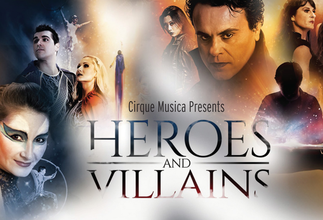 Cirque Musica - Heroes and Villains